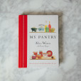 Alice Waters My Pantry Cookbook Relish Decor