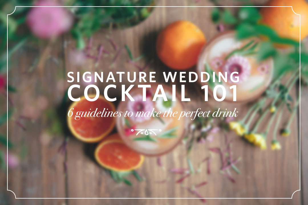 Relish Decor Signature Wedding Cocktail 101 Guidelines to make the perfect drink