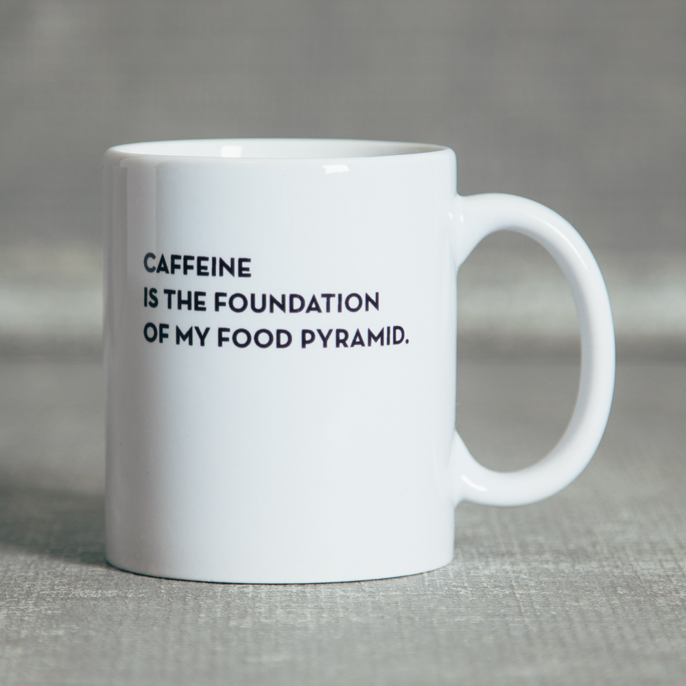 Sapling Press Caffeine is the foundation of my Food Pyramid Relish Decor