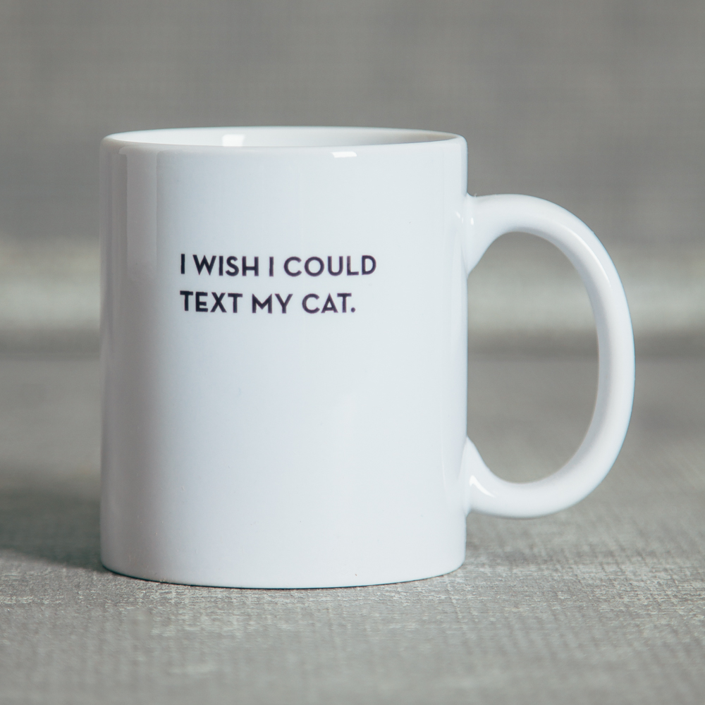 Sapling Press I wish I could Text My Cat Relish Decor