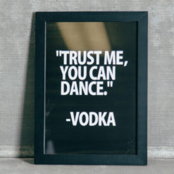 Trust Me Wall Art You Can Dance Vodka Relish Decor